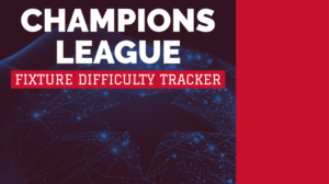 €250,000 Champions League – Fixture Difficulty Tracker